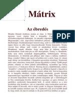 A Mátrix - Az Éberedés 22 Old