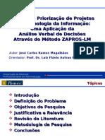 Priorização de Projetos de TI com o método ZAPROS-LM