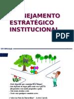 Planejamento Planejamento EstratÉgico EstratÉgico Institucional Institucional