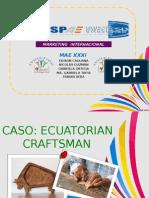 Caso Ecuatorian Craftsman