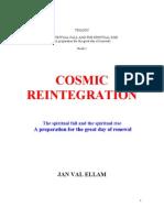 Cosmic Reintegration Jan Val Ellam