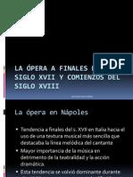La Ópera a Finales Del Siglo Xvii y