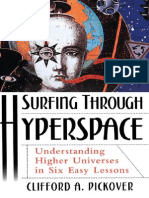 Surfing Through Hyperspace - Understanding Higher Universes in 6 Easy Lessons - C. Pickover (Oxford, 1999) WW