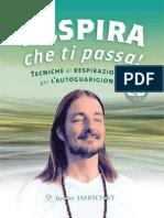Jaerschky Jayadev - Respira Che Ti Passa! Tecniche Di Respirazione Per l'Autoguarigione (2013)