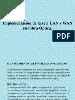 Implementacion de La Redes Lan y Wan en Fibra Optica