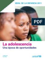 ESTADO MUNDIAL de LA INFANCIA 2011 Estado mundial de la infancia 2011. La Adolescencia Edad de Oportunidades