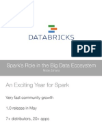 Sparks Role in the Big Data Ecosystem Matei Zaharia1