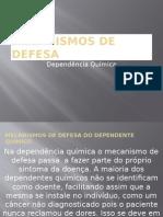 Mecanismos de Defesa Do Dependente Químico... Lucas Borges