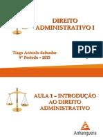 1 - Direito Administrativo I - Aula 1 - Introducao Ao Direito Administrativo