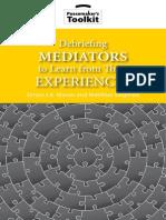 Mason Simon and Matthias Siegfried. Debriefing Mediators to Learn From Their Experiences