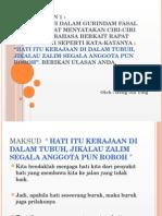 Pg 15, soalan 1 :Raja Ali Haji dalam Gurindam Fasal yang Keempat menyatakan ciri-ciri murni budi bahasa berkait rapat dengan hati seperti kata-katanya