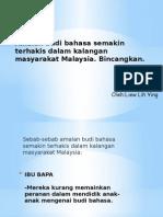 Amalan budi bahasa semakin terhakis dalam kalangan masyarakat Malaysia.