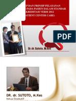 4. Konsep Dan Prinsip Pelayanan Berfokus Pada Pasien Dalam Standar Akreditasi Versi 2012 (Patient Center Care) NEW