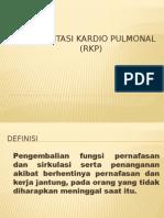 Resusitasi Kardio Pulmonal (RKP)