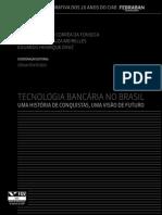 Tecnologia Bancaria No Brasil Uma Historia de Conquistas Uma Visao de Futuro