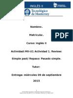 MII-U1 Actividad 1. Review Simple Past Repaso Pasado Simple.