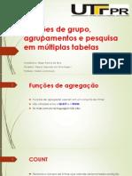 Funções de Grupo, Agrupamentos e Pesquisa Em