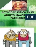 Anciano Enfermo y Actividad Fisica