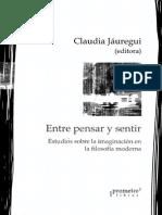 Jauregui (Ed) - Entre Pensar y Sentir, Estudios Sobre La Imaginacion en La Filosofia Moderna