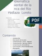 Problemática Ambiental de La Cuenca Del Rio Pastaza