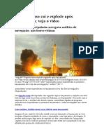 Matéria - Foguete Russo Cai e Explode Após Lançamento; Veja o Vídeo