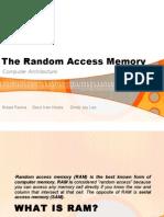 The Random Access Memory
