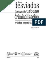 CAJAS, Juan. Los Desviados Cartografía Urbana y Criminalización de La Vida Cotidiana (1)