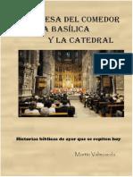 De La Mesa del comedor a a Basílica y la Catedral