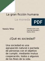 La Gran Ficción Humana_la Moneda