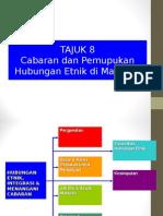 Topik-8-Cabaran-Dan-Pemupukan-Hubungan-Etnik-Di-Malaysia.ppt