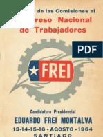 Informe de Las Comisiones Al Congreso Nacional de Trabajadores Candidatura Presidencial Eduardo Frei Montalva, 13-14-15-16 Agosto 1964