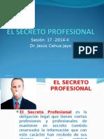 Etica y Deontología_Sesión 17_ 2014 Secreto Profesional