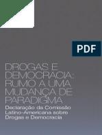 Comissão Latinoamericana. Declaração. Drogas e Democracia...