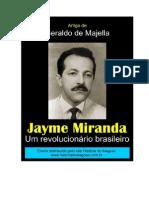 Geraldo de Majella - Jayme Miranda Um Revolucionário Brasileiro