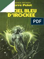 Le Ciel Bleu d'Irockee - Pierre Pelot