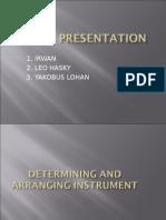 Determining and Arranging Instrument