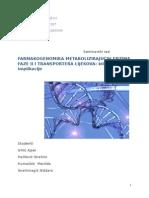 Farmakogenomika Metabolizirajućih Enzima Faze II i Transportera Lijekova Grupa 3