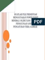 Buatlah File Presentasi Menggunakan Power Point Minimal 5