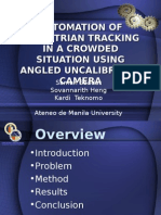 AUTOMATION OF PEDESTRIAN TRACKING IN A CROWDED SITUATION USING ANGLED UNCALIBRATED CAMERA