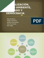 Globalización, Medio Ambiente, Mercado y Democracia