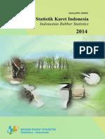 Badan Pusat Statistik Indonesia, 2014. Statistik Karet Indonesia