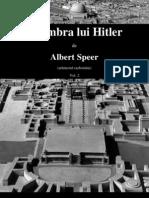 Albert Speer - In umbra lui Hitler (arhitectul razboiului) Vol.2