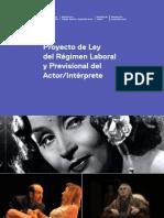 proyecto de ley del régimen laboral y previsional del Actor/ interprete