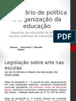 Apresentação sobre política e organização da educação artística no Brasil