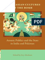 Itty Abraham South Asian Cultures of the Bomb Atomic Publics and the State in India and Pakistan 2009