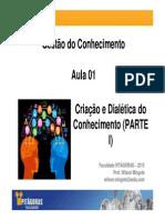 Aula 01 - Criação e Dialética Do Conhecimento (Parte I) [Modo de Compatibilidade]