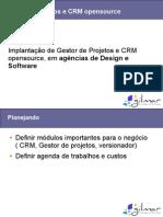 Implantação de Gestor de Projetos e CRM opensource, em agências