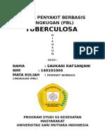 TUGAS PENYAKIT BERBASIS LINGKUGAN (PBL) SAUKANI TUBERCULOSA DAN ISPA.docx