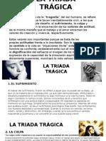 8. La Triada Trágica(Tania)