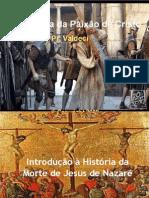 AULA_01_-_HISTÓRIA_DA_PAIXÃO_E_MORTE_DO_SENHOR_JESUS_CRISTO[1].ppt